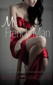 Mr. French Man - Erotic contemporary romance novella