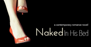 Naked In His Bed - Erotic Romance Novel